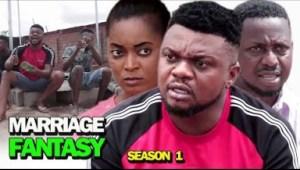 MARRIAGE FANTASY SEASON 1 - 2019 Nollywood Movie